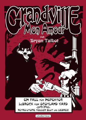Grandville Mon Amour (Schreiber & Leser)