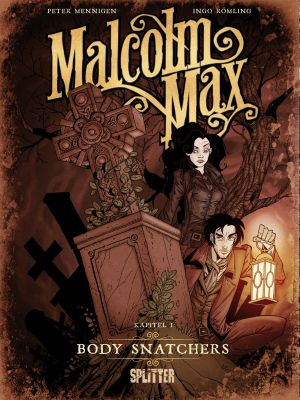 Malcolm Max, Band 1: Body Snatchers (Splitter)