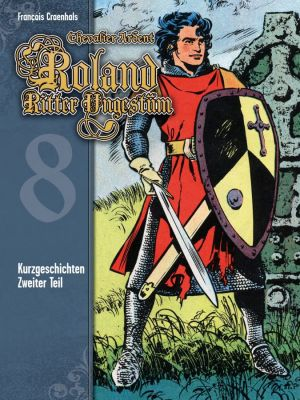 Roland, Ritter Ungestüm, Band 8 (Cross Cult)