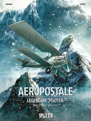 Aeropostale – Legendäre Piloten, Band 1 (Splitter)