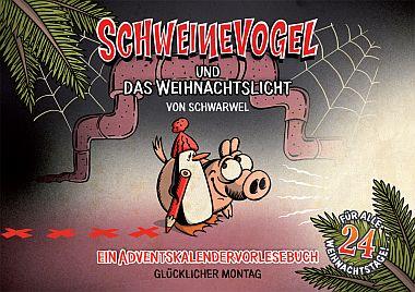 Schweinevogel Weihnachtslicht (Glücklicher Montag)