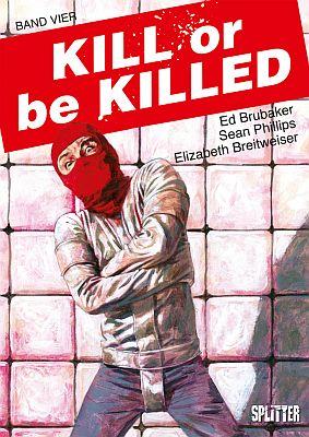 Kill or be Killed, Band 4 (Splitter)