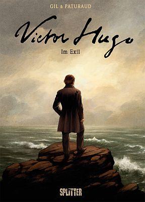 Victor Hugo - Im Exil (Splitter Verlag)