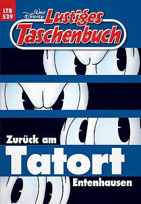 Zurück am Tatort Entenhausen: LTB, Band 539 (Ehapa)