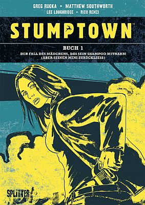 Stumptown, Band 1 (Splitter)